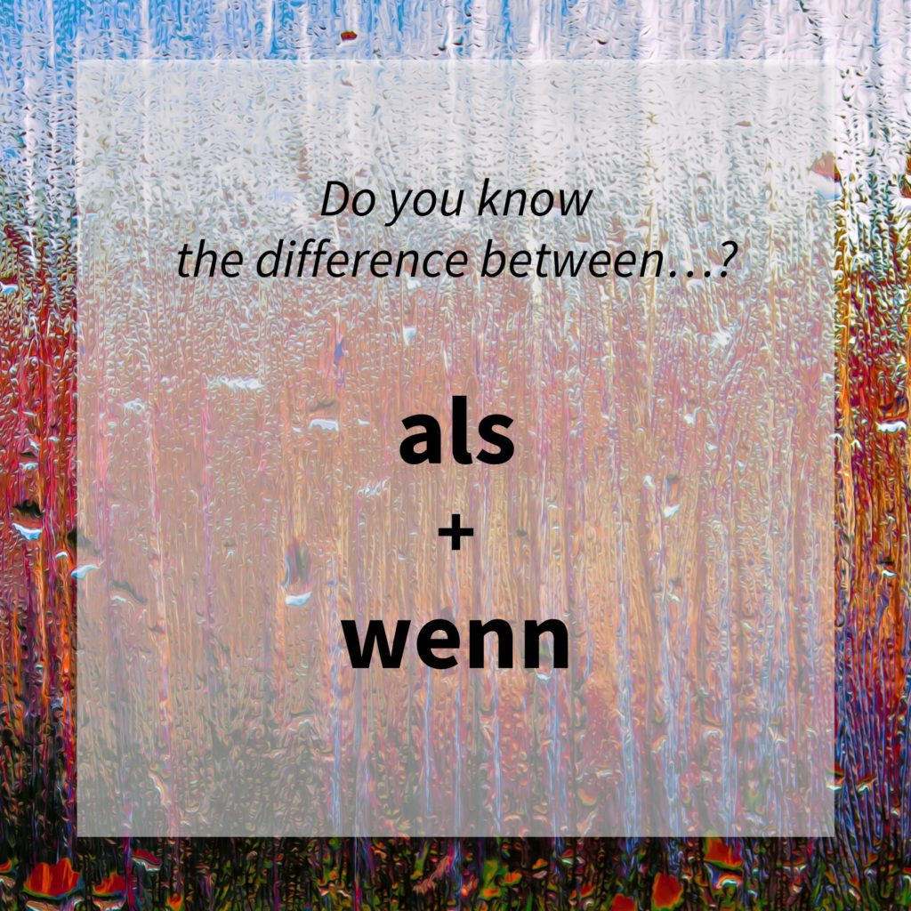 Image asking whether you know the difference between the German words 'als' and 'wenn'.