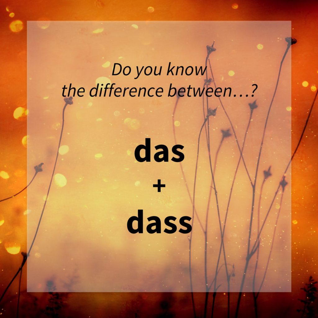 Image asking whether you know the difference between the German words 'das' and 'dass' - common mistakes.