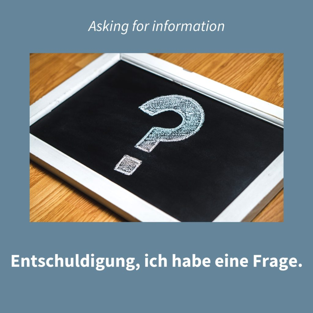 Image showing a question mark with the caption in German: Entschuldigung, ich habe eine Frage.