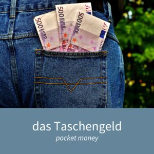 """Image showing money sticking out of a pocket and the caption """"das Taschengeld - pocket money"""""""
