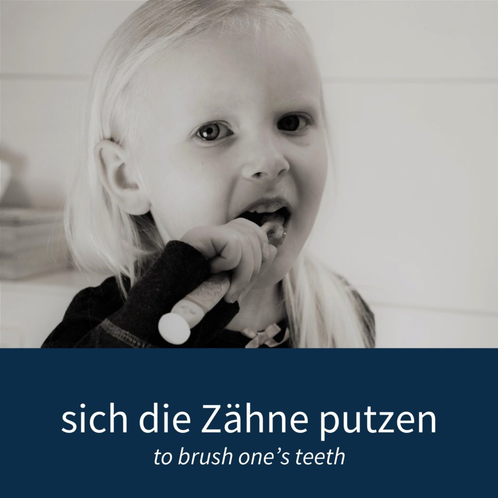 """Image showing a girl brushing her teeth with the caption """"sich die Zähne putzen - to brush one's teeth"""""""