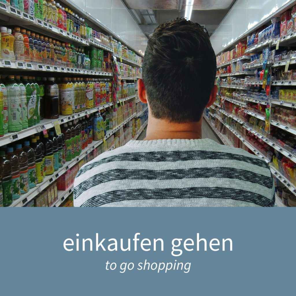 """Image showing a man in a supermarket with the caption """"einkaufen gehen - to go shopping"""""""